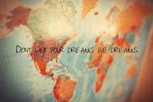 don't let dreams be dreams